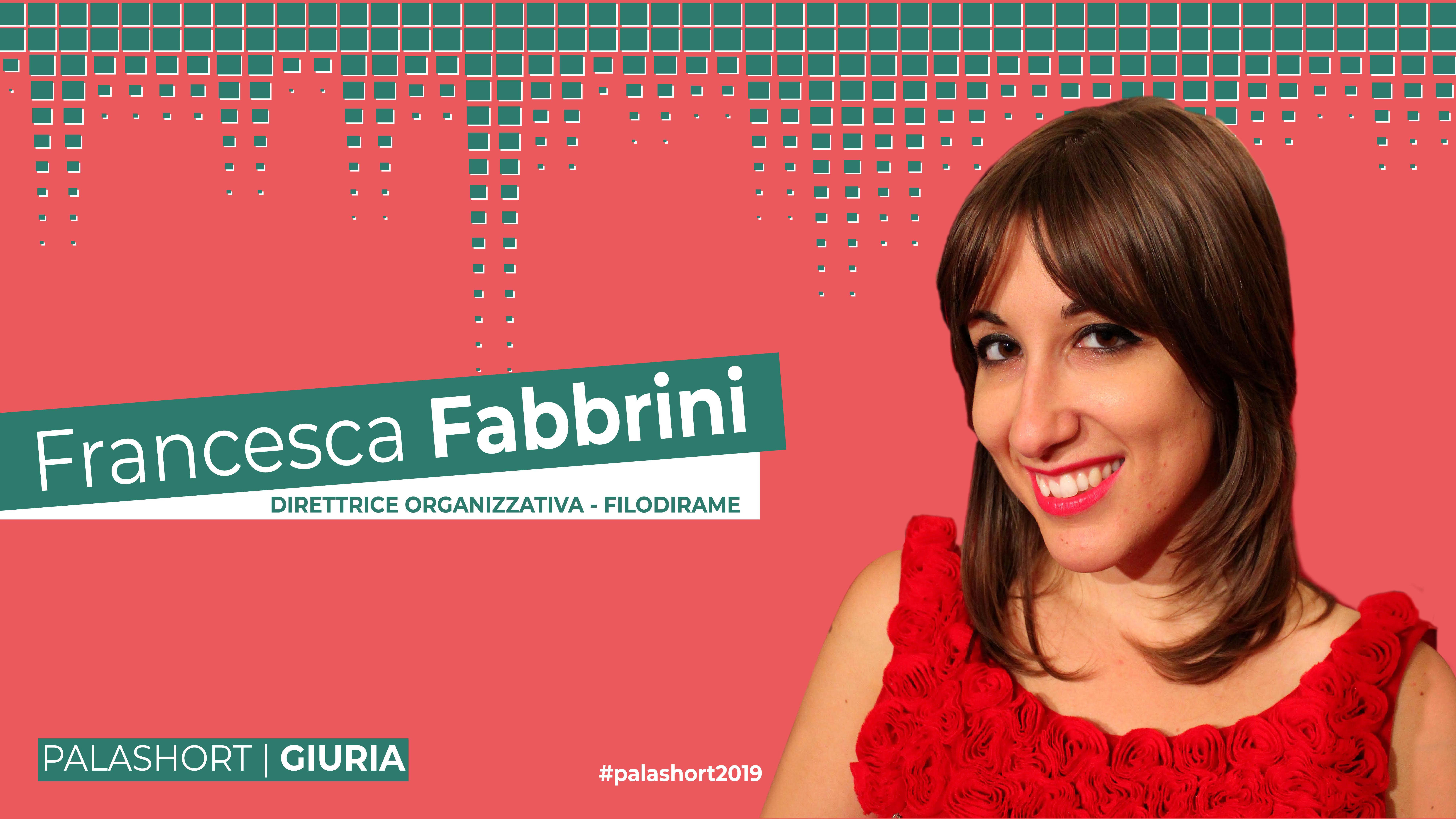 LA GIURIA DI ESPERTI DI PALASHORT: TRE DOMANDE A FRANCESCA FABBRINI!
